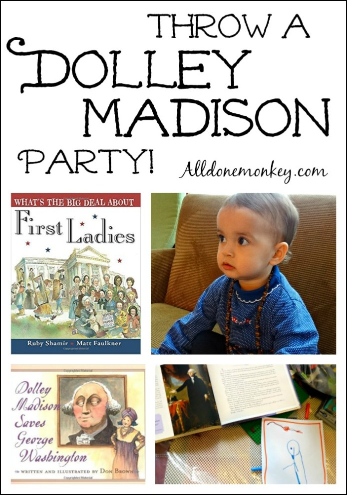 Throw a Dolley Madison Party! | Alldonemonkey.com