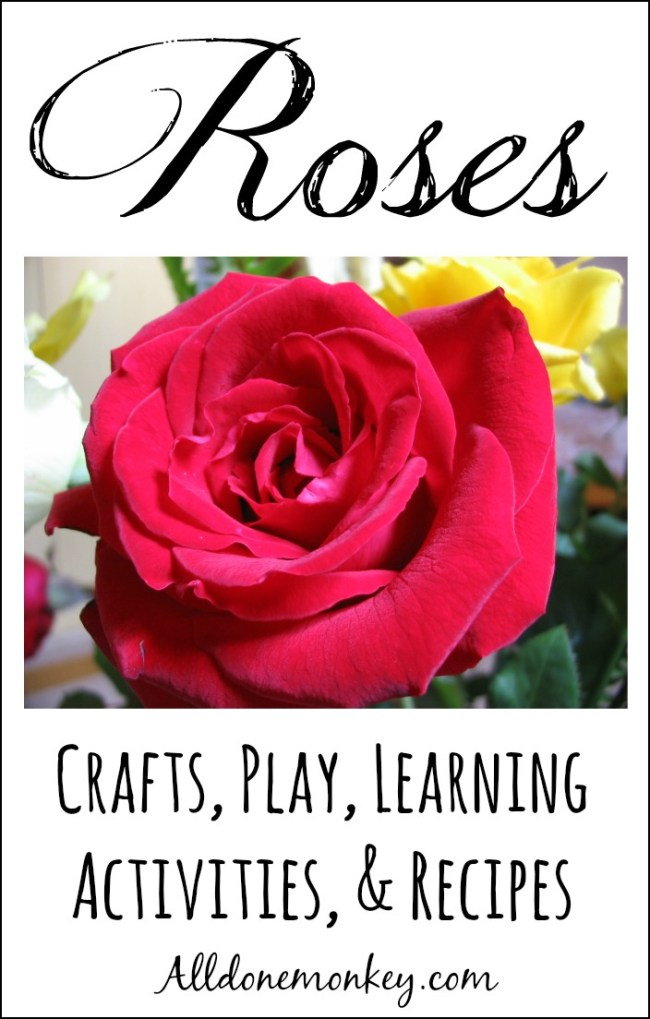 A huge collection of rose crafts, play and learning activities, and recipes