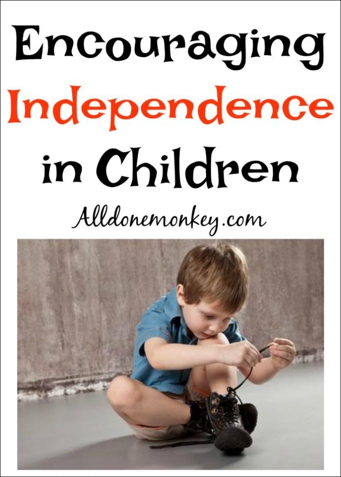 Encouraging Independence in Children   Alldonemonkey.com