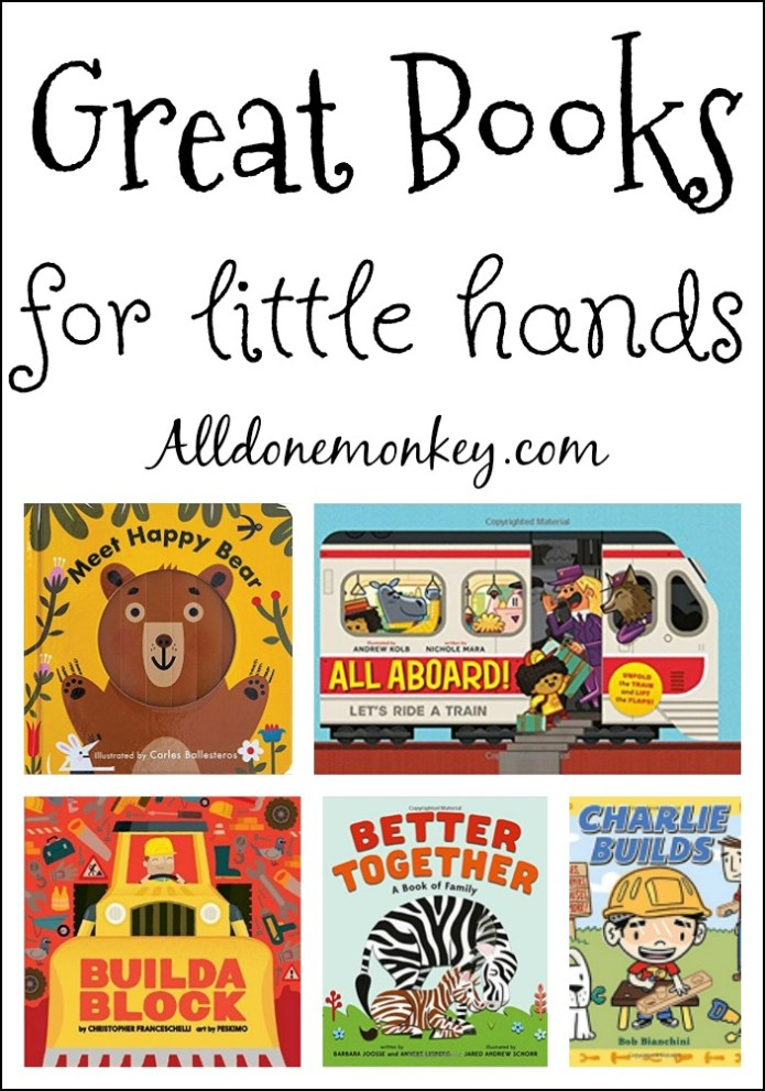 Great New Books for Little Hands to Love | Alldonemonkey.com