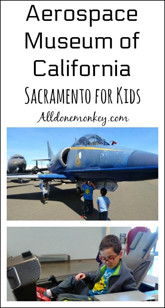 Aerospace Museum of California {Sacramento for Kids} | Alldonemonkey.com