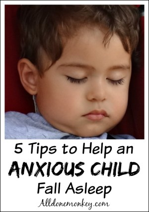 Helping an Anxious Child Fall Asleep: 5 Tips for Parents