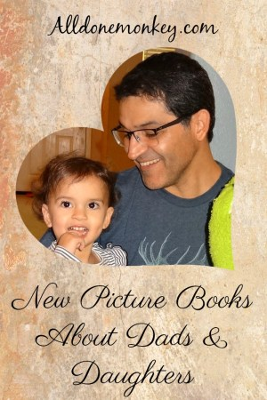 New Children's Books About Dads and Daughters