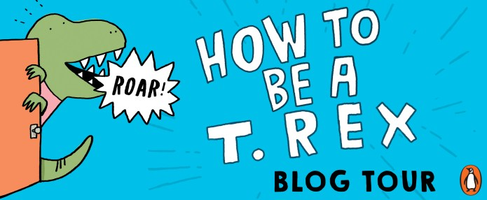 How to Be a T Rex Blog Tour