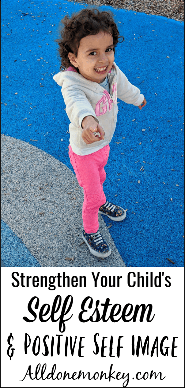 Strengthen Your Child's Self Esteem and Positive Self Image | Alldonemonkey.com