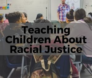 Resources for Teaching Kids about Racial Justice