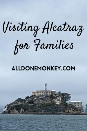 Alcatraz for Families: San Francisco with Kids