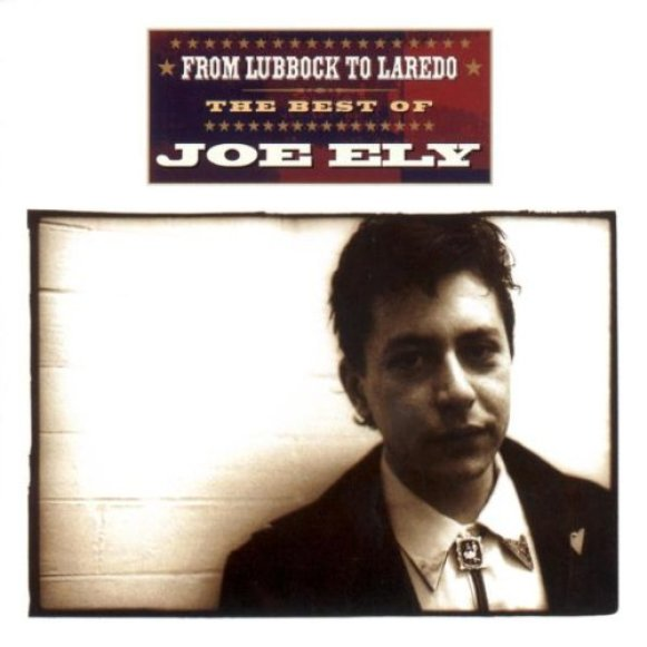 joe ely from lubbock to laredo