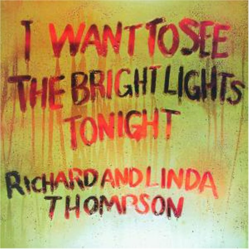 richard and linda thopson -i-want-to-see-the-bright-lights-tonight