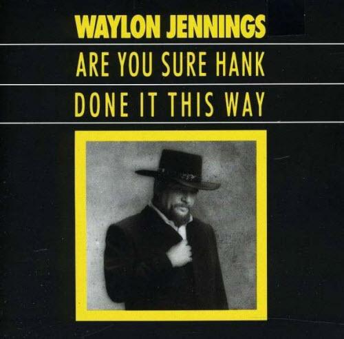 waylon jennings are you sure hank
