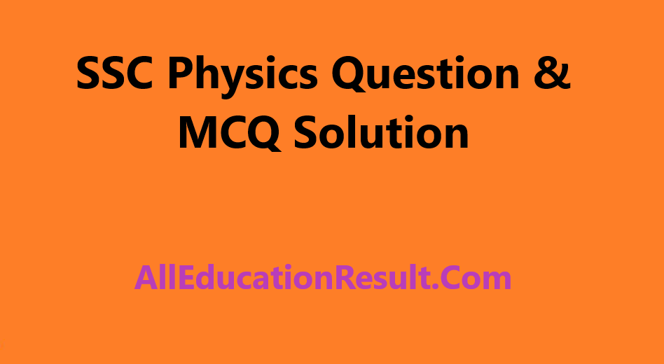 SSC Physics Question Solution 2019