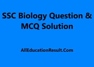SSC Biology Question Solution 2019