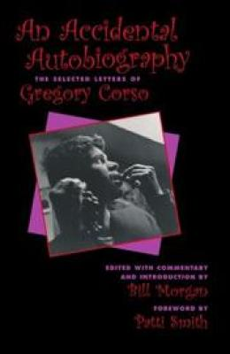 AN ACCIDENTAL BIOGRAPHY by Gregory Corso