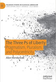 Book Cover: The Three Ps of Liberty: Pragmatism, Pluralism and Polycentricity