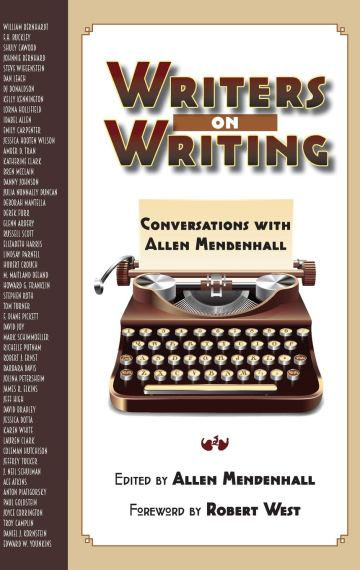 Writers on Writing: Conversations With Allen Mendenhall