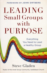 Review: Leading Small Groups with Purpose by Steve Gladen