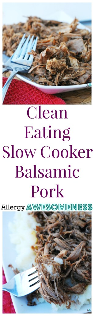 Slow cooker balsamic pork gf df egg peanut tree nut free clean eating slow cooker balsamic pork dinner recipe by allergyawesomeness forumfinder Image collections