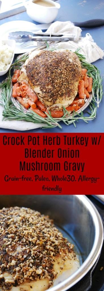 Crock pot herb turkey breast with blender onion mushroom gravy