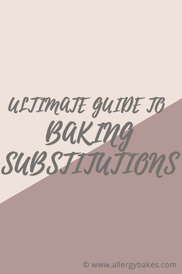 Ultimate guide to baking substitutions