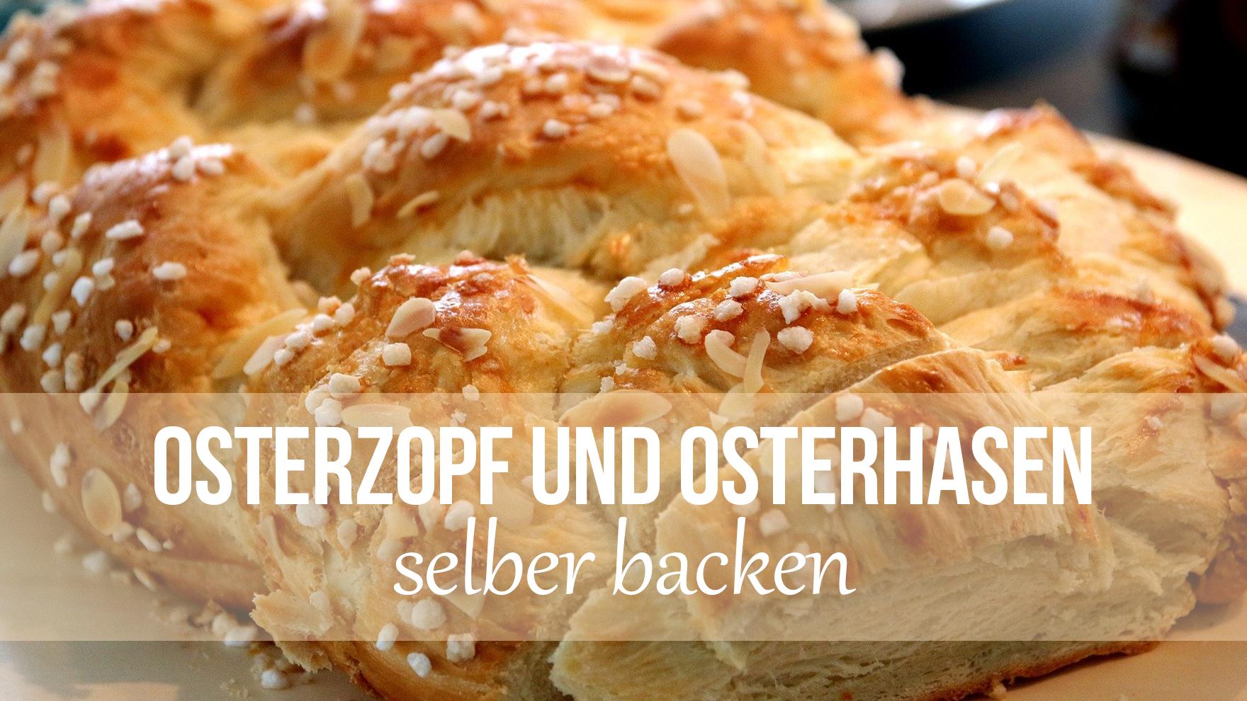 Osterzopf und Osterhasen selber backen mit Con Festi