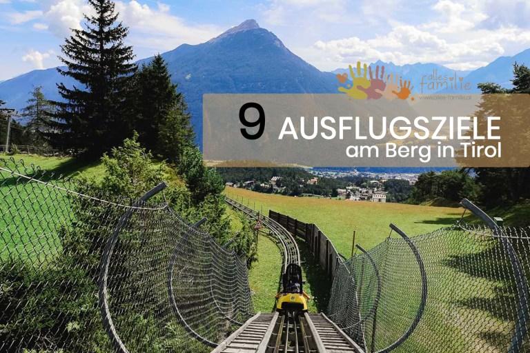 9 super coole Bergerlebnisse mit Kindern in Tirol