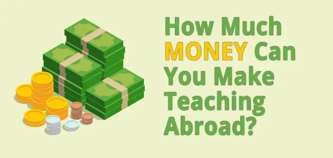 how much money teaching abroad esl teacher salary