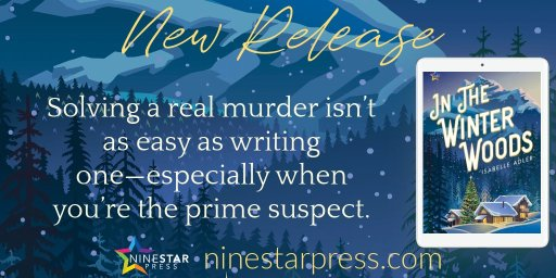 New Release: In the Winter Woods. Solving a real murser isn't as easy as writing one--especially when you're the prime suspect.