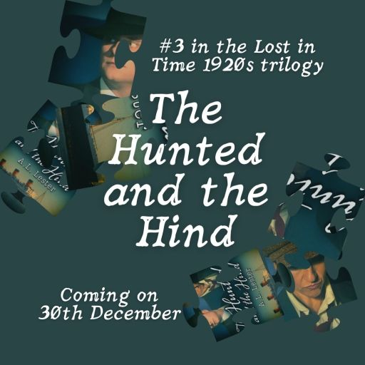 The Hunted and the Hind, #3 in the Lost in Time 1920s trilogy. Coming on 30th December.