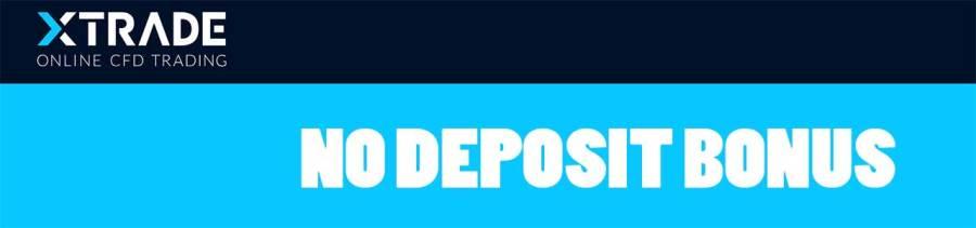 xtrade verification no deposit bonus