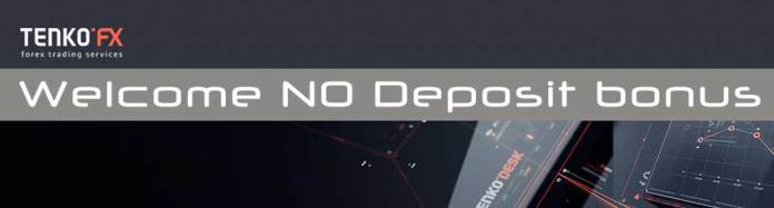 TenkoFX Welcome NO deposit bonus Forex