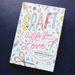 Craft a Life You Love book