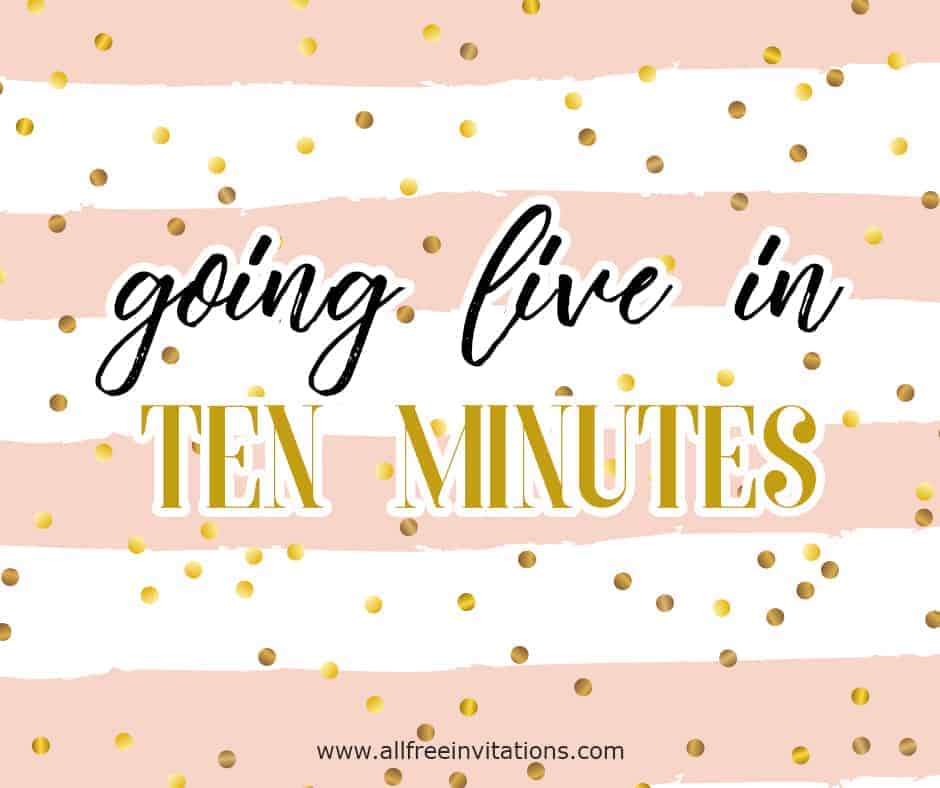 Going live in ten minutes facebook announcement - All Free Invitations