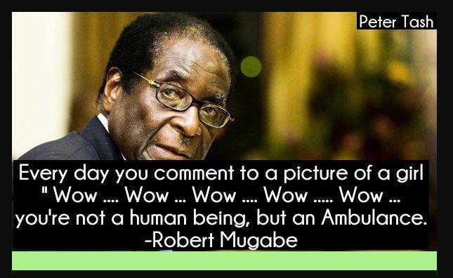robert mugabe quotes about life