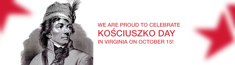We are proud to celebrate Kościuszko Day in Virginia on October 15!