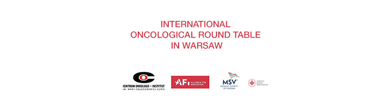 International Oncological Round Table in Warsaw
