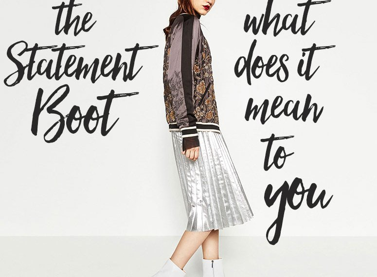 The Statement Boot—The Hottest Trend of the Moment What Does it Mean to you