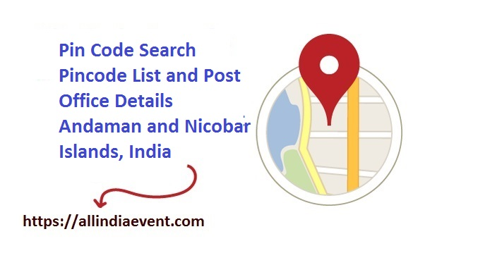 List All Pin Code or Post Office Name Andaman and Nicobar Islands