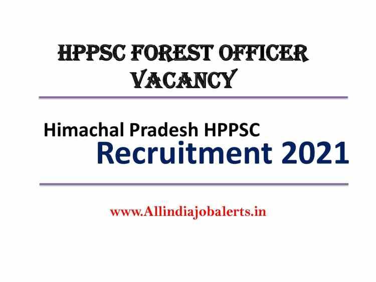 HPPSC Forest Officer Vacancy Recruitment 2021