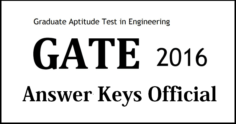 GATE 2016 Answer Key Official For ECE Mechanical With
