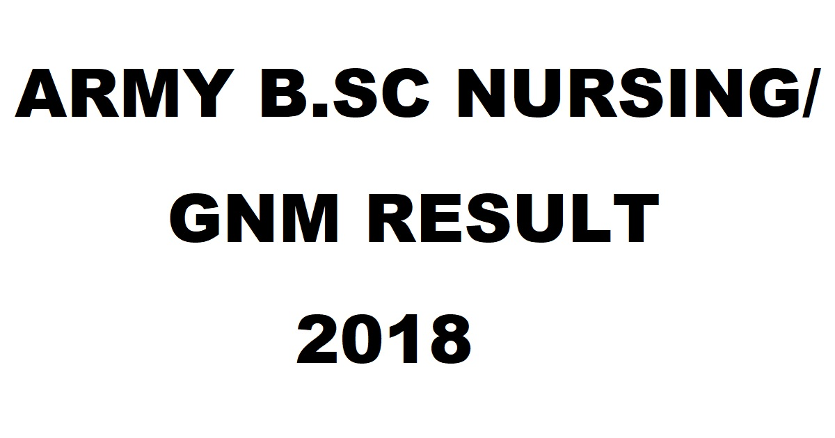 Indian Army BSC Nursing GNM Results 2018 Merit List