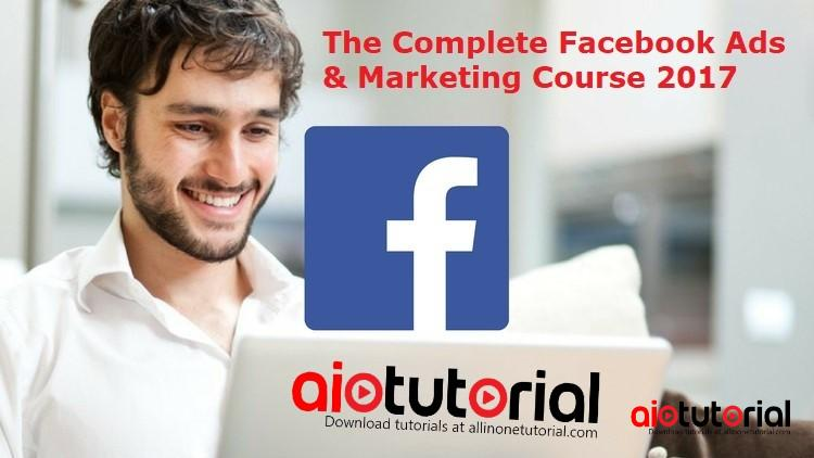 The Complete Facebook Ads & Marketing Course 2017 (Udemy) Free Download
