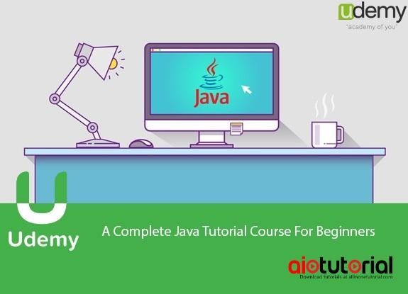A Complete Java Tutorial Course For Beginners + Exercice Files (Udemy) Free Download