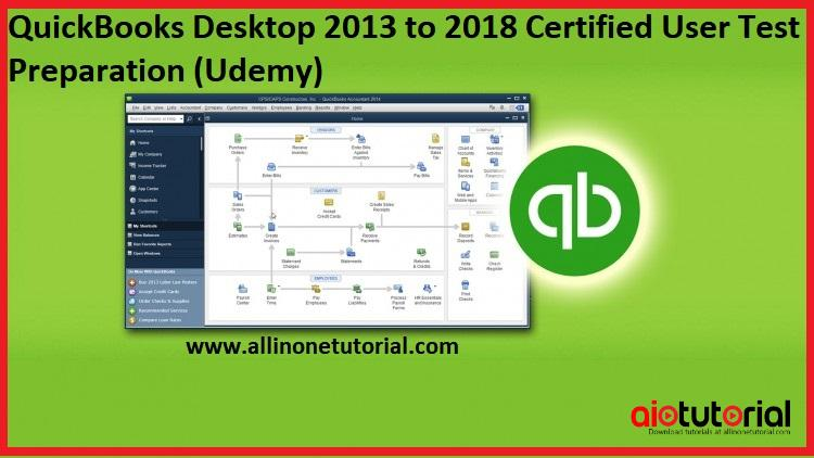QuickBooks Desktop 2013/2018 Certified User Test Preparation (Udemy)
