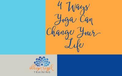 4 Ways Yoga Can Change Your Life