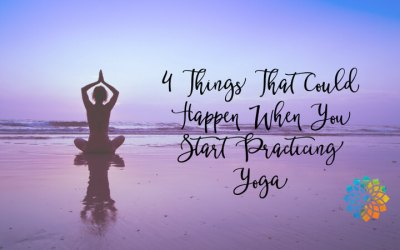 4 Things That Could Happen When You Start Practicing Yoga