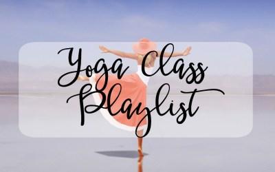 The BEST Yoga Class Playlist