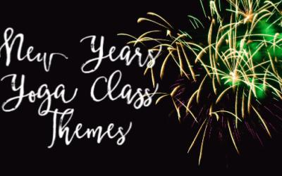 New Years Eve Yoga Class – 3 Themes for Teachers!