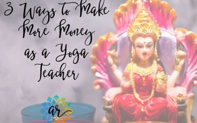 3 Ways to Make Money Teaching Yoga  (plus the pro's and con's of each!)
