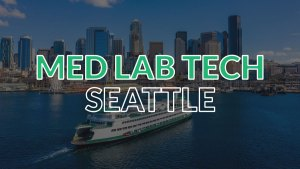 Med Lab Tech Jobs in Seattle, Washington