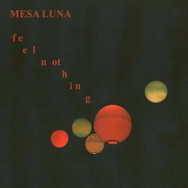 Mesa Luna – Feel Nothing